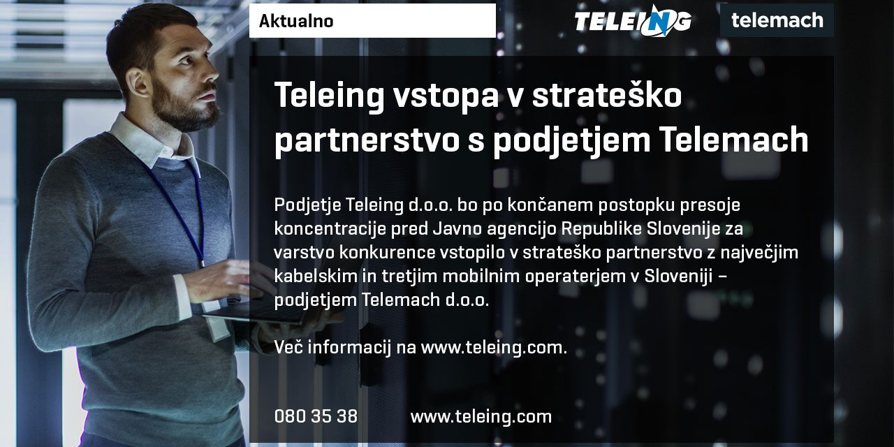TELEING VSTOPA V STRATEŠKO PARTNERSTVO S PODJETJEM TELEMACH